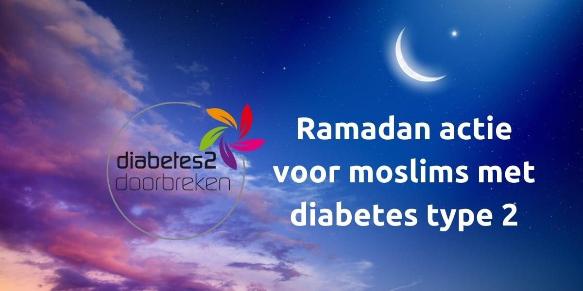 Ramadan actie diabetes 2 doorbreken